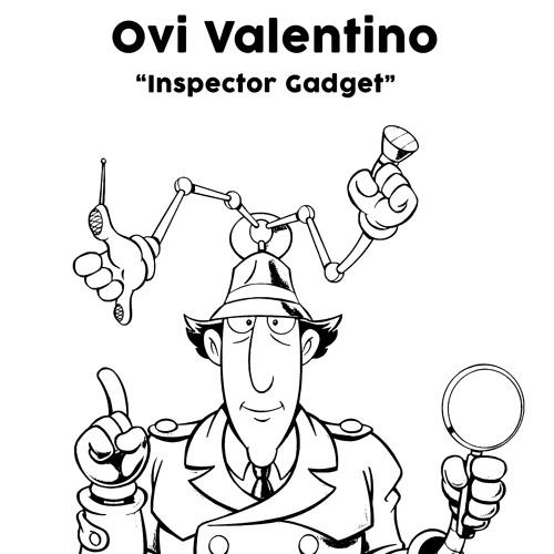 Ovi Valentino Inspector Gadget Go Go Gadget Mix By Ovi Valentino