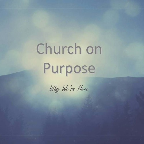 Church On Purpose - Part 2 - 01 October 2017