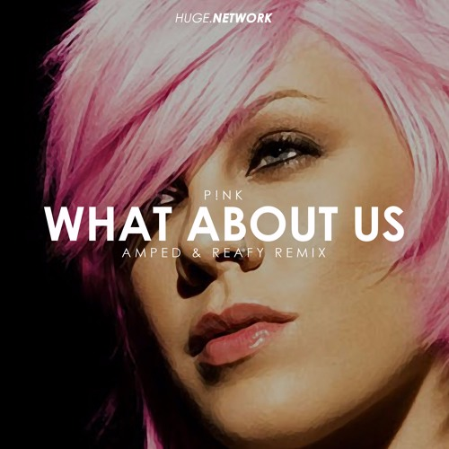 Baixar P!nk - What About Us (Amped & Reafy Remix)(Free Download)