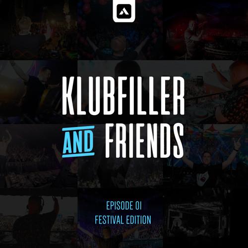 Klubfiller & Friends Episode 01 - Festival Edition