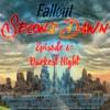 Fallout: Second Dawn — Episode 6: Darkest Night