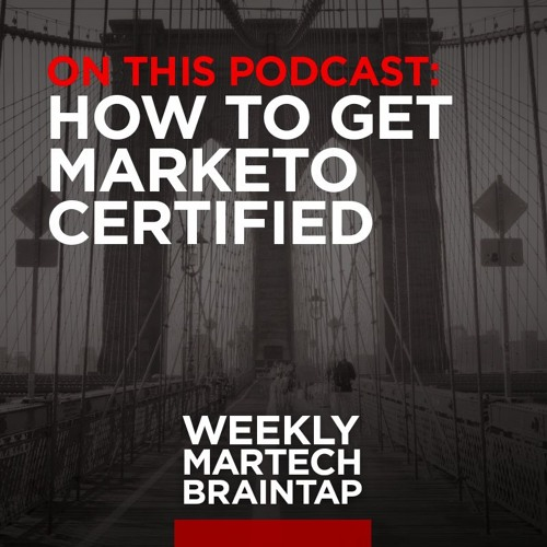 S1E5: How to Get Marketo Certified