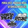 SET PARA LA FERIA DE MANCHA REAL 2017 ( CHRISTIANBREAKS % THE PERFECT DUAL)
