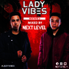 Lady Vibes Mixtape #2 by NEXT LEVEL
