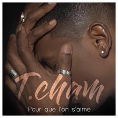 Thierry CHAM - Dis Moi Que Tu M'aimes