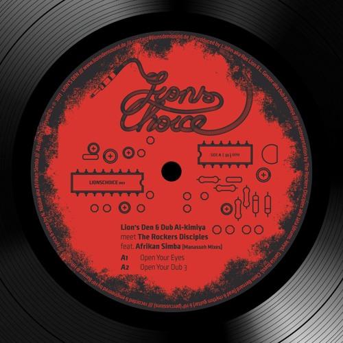 A1 / Lion's Den, Dub Al-kimiya & Rockers Disciples ft. Afrikan Simba - Open Your Eyes [Manasseh Mix]