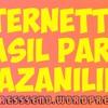 İnternetten Para Kazanma Yolları %100 Garanti