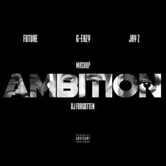 Ambition - DJ FORGOTTEN G-Eazy Future Jay Z