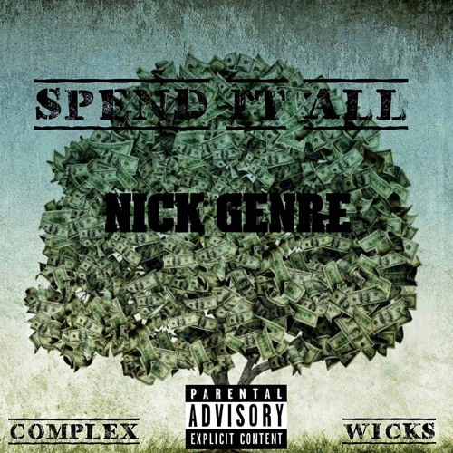 Spend It All Final feat Wicks and Complex