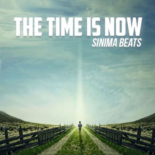 The Time Is Now by SINIMA BEATS | Free Listening on SoundCloud