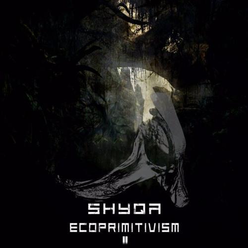 SHYQA - ECOPRIMITIVISM pt. II [EFC-11]