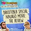 Bricktober Special - Ninjago Movie: The Review