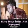 Bheegi Bheegi Raaton Mein (Unplugged)