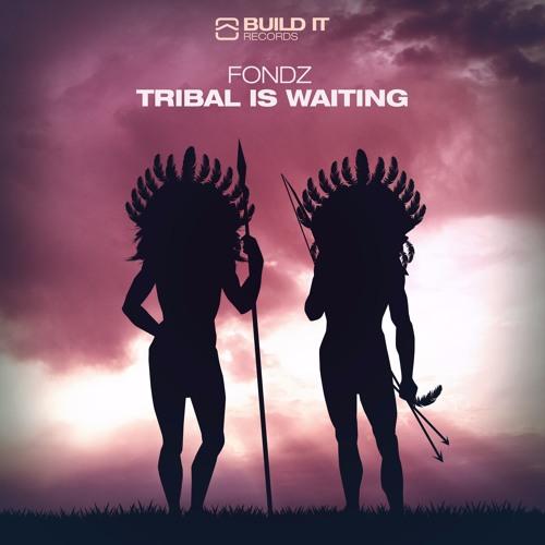 Fondz - Tribal Is Waiting(Original)