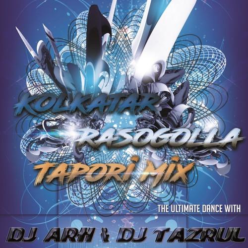 Kolkatar Rosogolla (Tapori Mix) DJ TaZrul & DJ ARH
