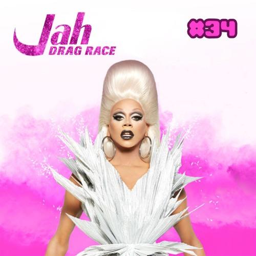 Jah! #34 - RuPaul's Drag Race