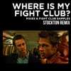 Where Is My Fight Club - Sample Remix