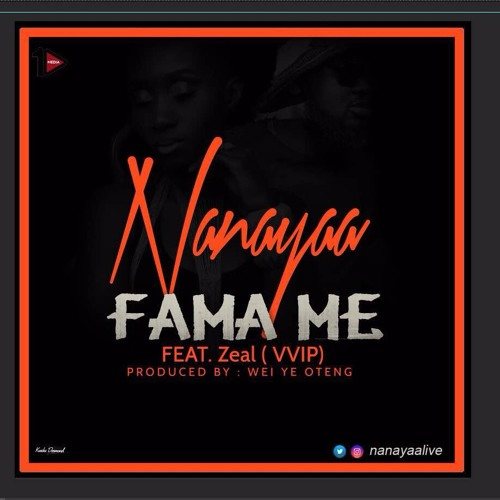 NanaYaa - Famame Ft Zeal(VVIP)prod.by Wei Ye Oteng