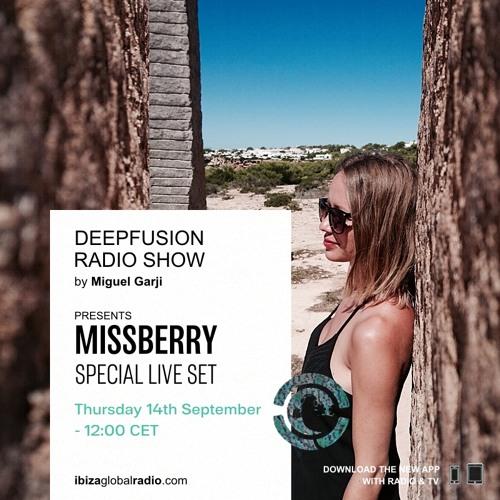 Missberry Live @ Ibiza Global Radio / TV Sept 2017 - Deepfusion radioshow by Miguel Garji