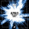 Alpha 9 - Lily [Flashover] OUT NOW