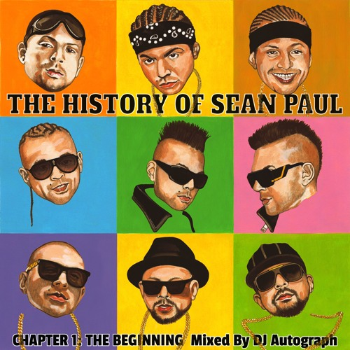 The History Of Sean. Paul Chapter One: The Beginning (Mixed By DJ Autograph)