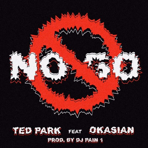 No Go (Feat. Okasian) [Produced by Dj Pain 1]