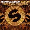 KSHMR & Marnik - Bazaar (Tripo & Von Zeus Remix) ★FREE DOWNLOAD!★