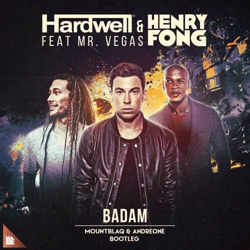 Hardwell & Henry Fong - BADAM (Mountblaq & AndreOne Bootleg)