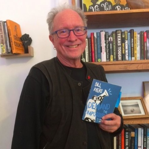 Episode 28: Demand the Impossible with Bill Ayers