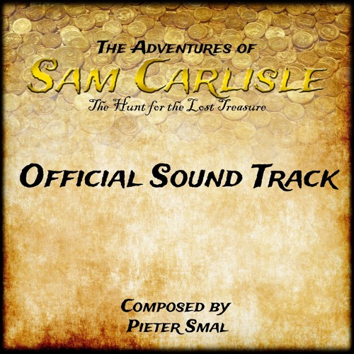 The Adventures of Sam Carlisle: The Hunt for the Lost Treasure