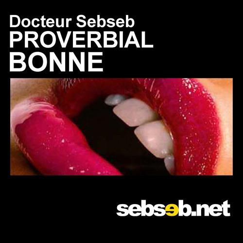 Sebseb / EP Gratuit Proverbial / Bonne  ft Nen