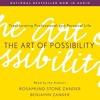 The Art Of Possibility By Rosamund Stone Zander And Benjamin Zander Audiobook Excerpt