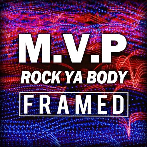M.V.P. - Rock Ya Body (FRAMED)