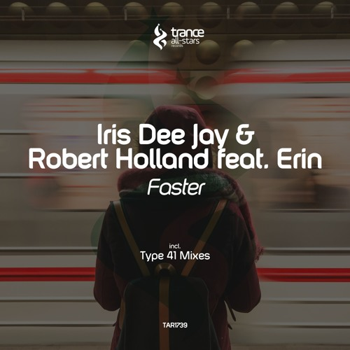 Iris Dee Jay & Robert Holland Feat. Erin - Faster (Original Mix)