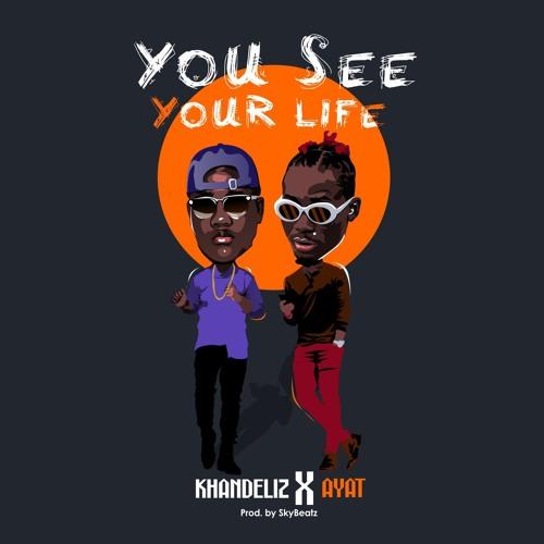 khandlez - You See Your Life ft Ayat (prod by Skybeatz)