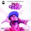 Holy Ghost Power - Michael Ft Edosa {Prod. Maze Vibes}