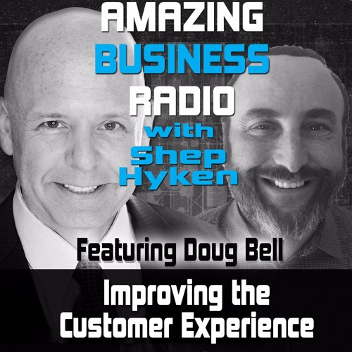 Doug Bell Discusses Improving the Customer Experience