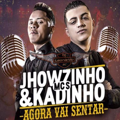 Baixar MCs Jhowzinho  Kadinho - Agora Vai Sentar-DJ-LEONARDO-SC-CVNHT