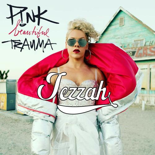 P!nk - Beautiful Trauma (Jezzah Bootleg)FREE DOWNLOAD