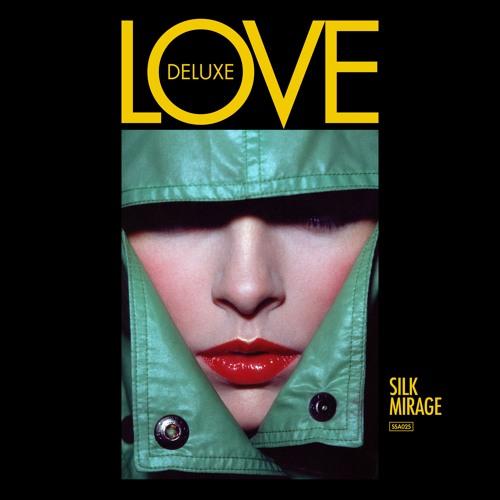 Love Deluxe - Silk Mirage (Hysteric Edit)
