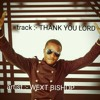 THANK YOU LORD  - WEXT BISHOP