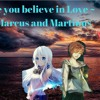 Make You Believe In Love marcus and martinus nightcore