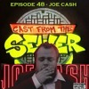 Download Episode 48 - Joe Cash - Cast From The Sewer Mp3