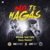 No Te Hagas (Winkar feat Vick, Saxy Remix)PREVIEW