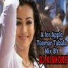 A for Apple song (Teemmar Tabala) mix BY DJ KISHORE