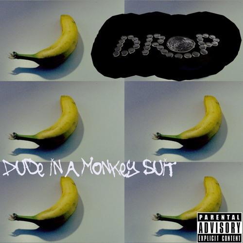 DROP_Dude in a monkey suit