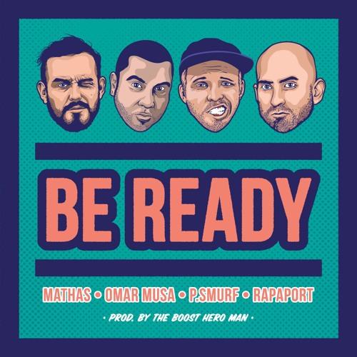 Mathas, Omar Musa, P.Smurf & Rapaport - Be Ready