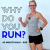 Why Do You RUN?  40 Minute WALKING + RUNNING with 30-second Intervals