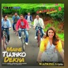 Maine TujKo Dekha - Golmaal Again