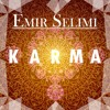 Emir Selimi - Karma ★ OUT NOW ★ Free Download